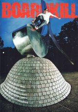 BOARDKILL -2013 ISSUE #22- SKATEBOARD MAGAZINE